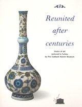 9789756959138: REUNITED AFTER CENTURIES - WORKS OF ART RESTORED TO TURKEY BY THE SADBERK HANIM MUSEUM
