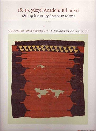 18th-19th Century Anatolian Kilims: Gülgönen Collection / 18.-19. Yuzyil Anadolu ...