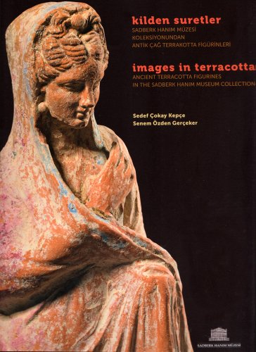 IMAGES IN TERRACOTTA Ancient Terracotta Figurines in the Sadberk Hanim Museum Collection