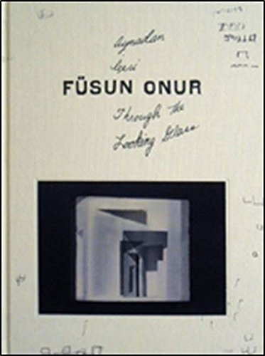 9789756959831: Aynadan Iceri: Füsun Onur / Through the Looking Glass: Füsun Onur