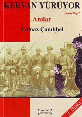 Kervan yuruyor: Anilar : Kuva dici? (Turkish: Yilmaz Camlibel
