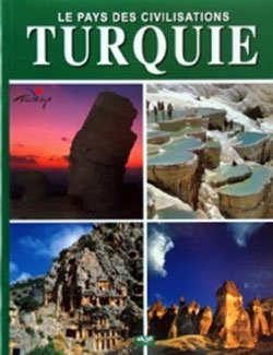 9789757039556: LE PAYS DES CIVILISATIONS – TURQUIE