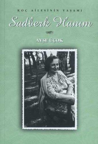 9789757078296: Koc Ailesinin Yasami-Sadberk Hanim