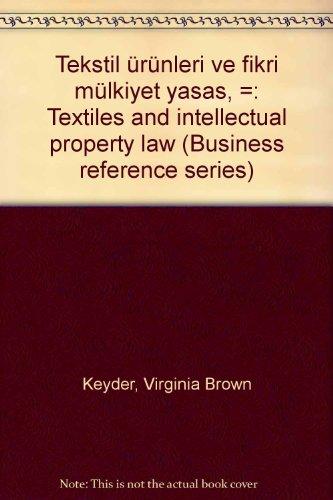 Tekstil Urunleri Ve Fikri Mulkiyet Yasasi: Textiles and Intellectual Property Law: Virginia Brown ...