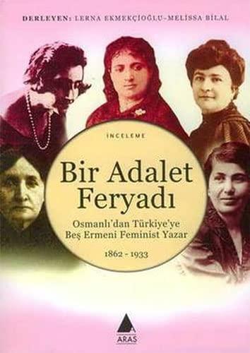 Bir Adalet Feryadi - Osmanli'dan Turkiye'ye Bes: Lerna Ekmekcioglu