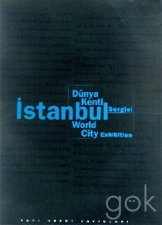 World City Exhibition - Dunya Kenti Istanbul: Pelin Dervis Prof.