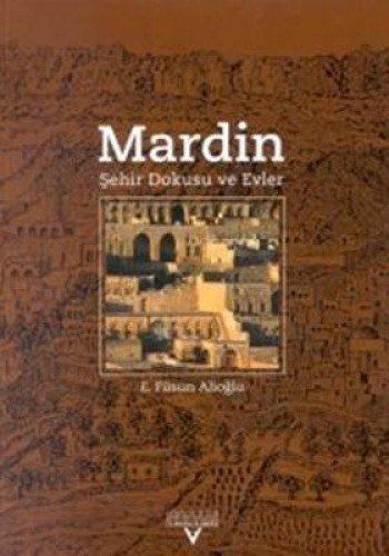 Mardin: sehir Dokusu Ve Evler: Alioglu, E. Fusun