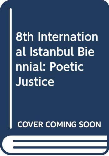 8th International Istanbul Biennial: Poetic Justice