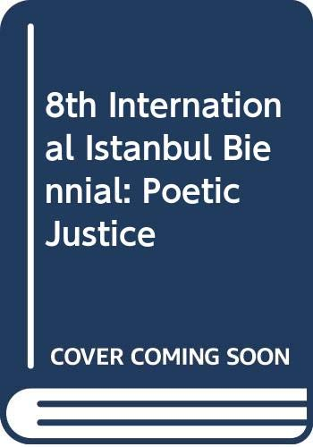 9789757363316: 8th International Istanbul Biennial: Poetic Justice (English and Turkish Edition)