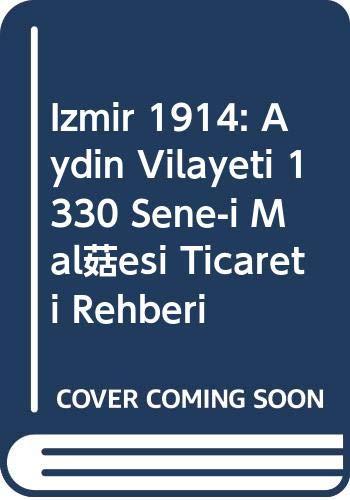 Izmir 1914: Aydin Vilayeti 1330 Sene-i Malîyesi