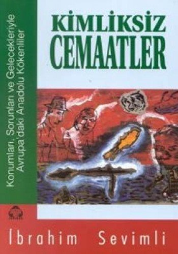 9789757414803: Kimliksiz cemaatler: Konumları, sorunları ve gelecekleriyle Avrupa'daki Anadolu kökenliler (Düşünce dizisi) (Turkish Edition)