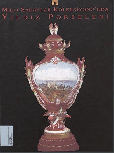 Milli Saraylar Koleksiyonu'nda Yildiz Porseleni.: KUCUKERMAN, ONDER -