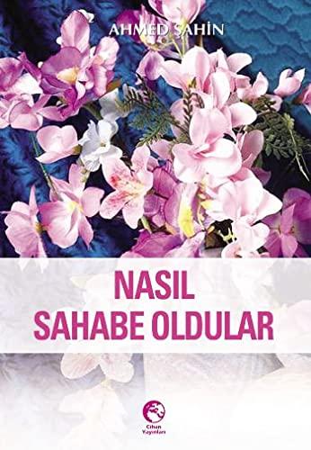 Nasil Sahabe Oldular: Ahmed Sahin