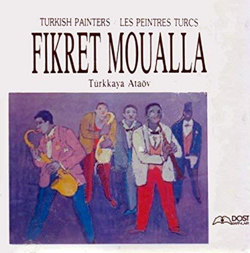 Fikret Moualla [Mualla] = Turkish painters =: ATAOV, TURKKAYA
