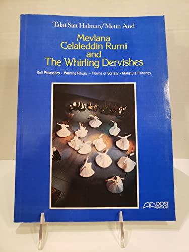 Mevlana Celaleddin Rumi and the whirling dervishes.: HALMAN, TALAT SAIT