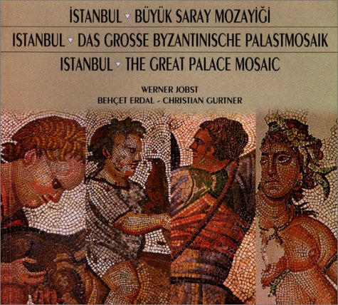 Istanbul, The Great Palace Mosaic: The Story: Jobst, Werner