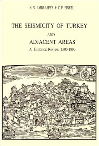 The seismicity of Turkey and adjacent areas: A historical review, 1500-1800: N. N. Ambraseys, C.F. ...