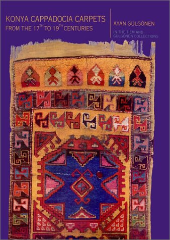 9789757622673: Konya Cappadocia Carpets: From the 17th to 19th Centuries
