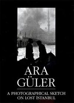 A Photographical Sketch on Lost Istanbul: Guler, Ara