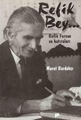 9789757652366: Refik Bey--: Refik Fersan ve hatıraları (Turkish Edition)