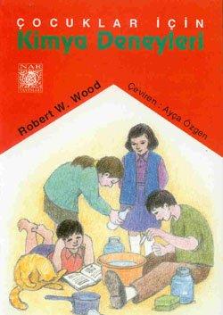 Cocuklar Icin Kimya Deneyleri: Robert W. Wood