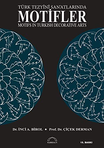 Motifs in Turkish decorative arts = Turk: BIROL, INCI A.
