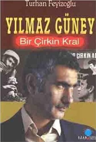 9789757891628: Yilmaz Guney Bir Cirkin Kral