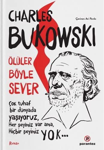 à lüler Bà yle Sever: Charles Bukowski, Avi