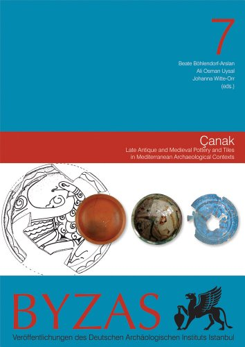 Byzas 7. Canak: Late Antique and Medieval Pottery and Tiles in Mediterranean Archaeological ...