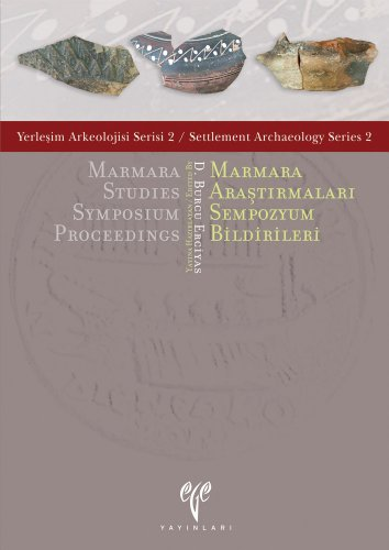 9789758072095: Marmara Studies Symposium Proceedings/Marmara Arastirmalari Sempozyum Bildirileri Eby Burcu Erciyas (Settlement Archaeology)