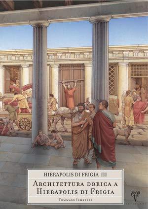 9789758072255: 3: Hierapolis Di Frigia III: Architettura Dorica a Hierapolis Di Frigia (Italian Edition)