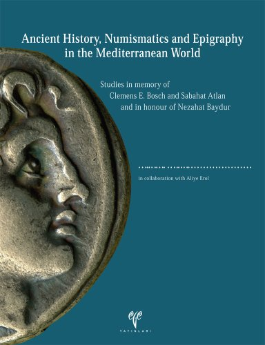 Ancient history, numismatics and epigraphy in the Mediterranean world studies in memory of Clemen...