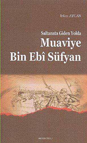 9789758190263: Saltanata Giden Yolda Muavviye B.ebi Süfyan