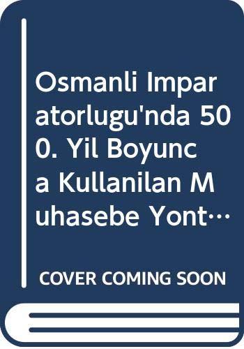 Osmanli Imparatorlugu'nda 500 yil boyunca kullanilan muhasebe: ELITAS, CEMAL et