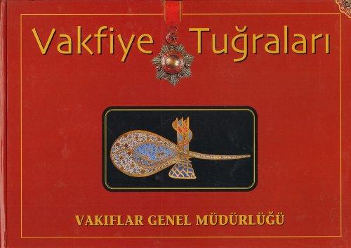 9789758201983: The Tughras of Vaqfiyya - Vakfiye Tugralari