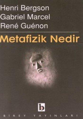 Metafizik nedir? Translated by Ahmet Aydogan, Mustafa: BERGSON, HENRI -