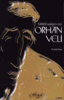 Kanik'sadigim Biri Orhan Veli: M. Seref ?zsoy