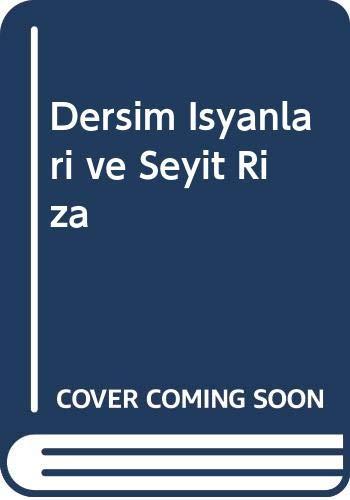 9789758308781: Dersim Isyanlari ve Seyit Riza