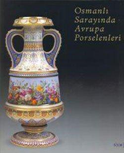 9789758362509: Osmanli Sarayinda Avrupa Porselenleri