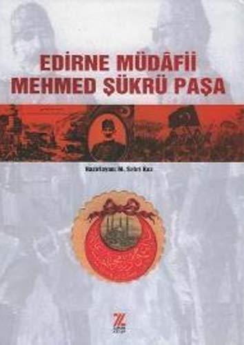 Edirne mudafii Mehmed Sukru Pasa.: KOZ, M. SABRI