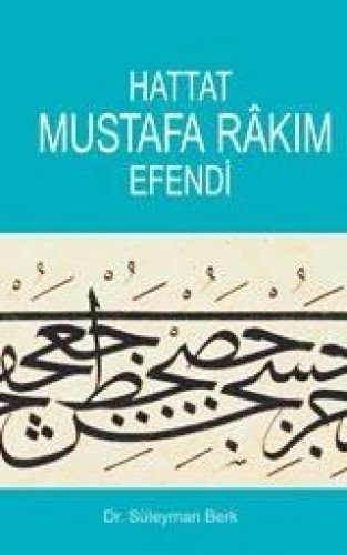 9789758775071: Hattat Mustafa Rakim Efendi