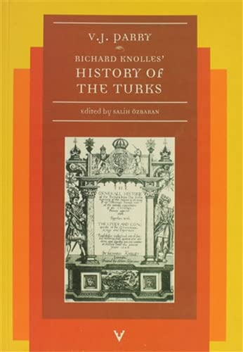 Richard Knolles' history of the Turks. Edited by Salih Ozbaran.