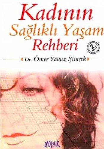 Kadinin Saglikli Yasam Rehberi: Ömer Yavuz simsek
