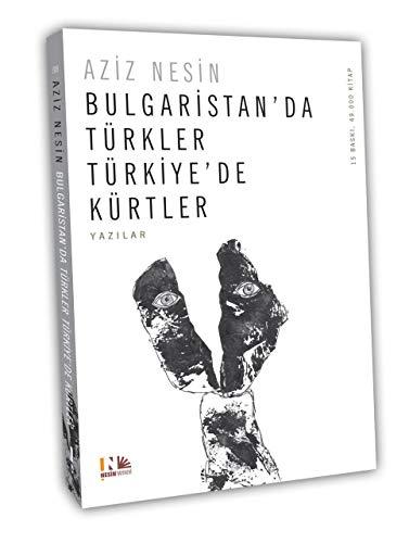 9789759038922: Bulgaristanda T�rkler T�rkiyede K�rtler