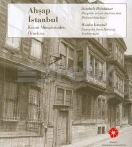 Wooden Istanbul. Examples from housing architecture =: BACHMANN, MARTIN -