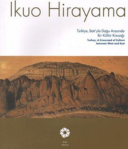 Ikuo Hirayama. Turkey, a crossroad of culture: Prep. by BEGÜM