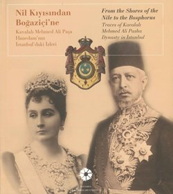 From the shores of the Nile to the Bosphorus: Traces of Kavalali Mehmed Ali Pasha Dynasty in Ista...