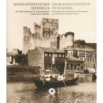 9789759123963: Constantinople From Konstantiniyye to Istanbul -Anatolian Shore Photographs of the Anatolian Shore of the Bosphorus from the Mid-XIXth to the XXth Century