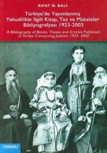 9789759263003: Turkiyede Yayimlanmis Yahudilikle Ilgili Kitap,tez Ve Makaleler Bibliyografyasi 1923-2003