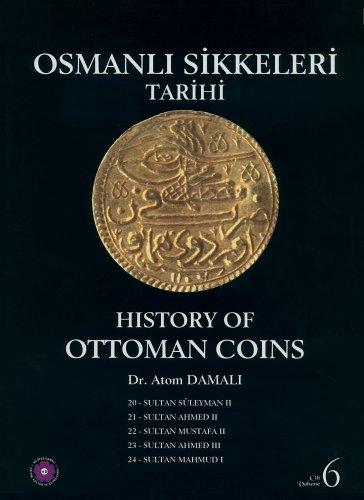 9789759327996: History of Ottoman Coins, Volume 6 / Osmanli Sikkeleri Tarihi - Cilt 6 (English and Turkish Edition)